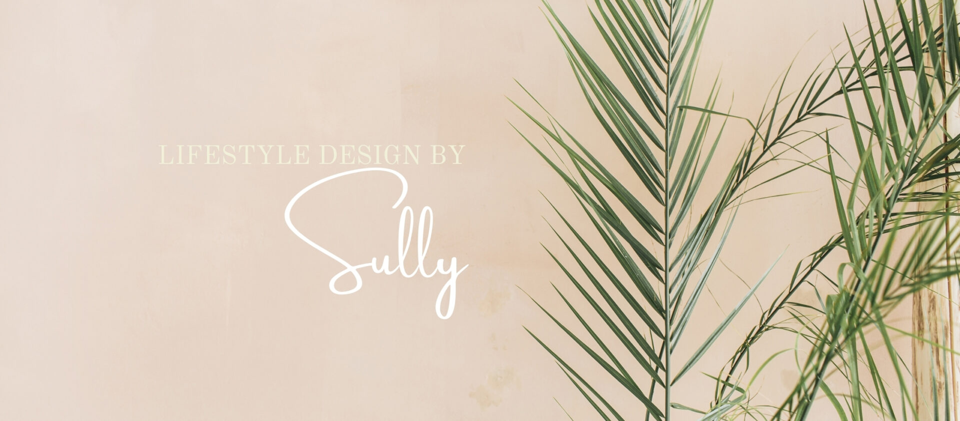 Lifestyle Design by Sully